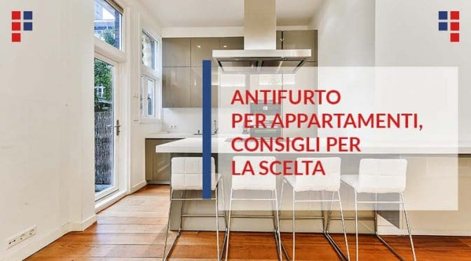 Antifurto per appartamenti come scegliere quello giusto