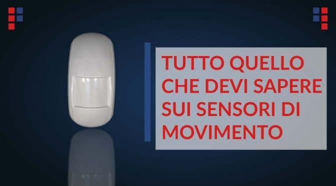mini guida per capire come funzionano i sensori di movimento